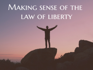 Making Sense of the Law of Liberty
